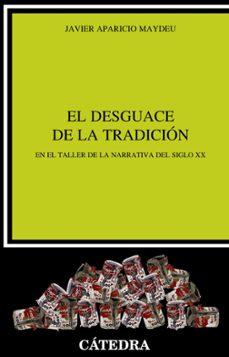 Descargar EL DESGUACE DE LA TRADICION gratis pdf - leer online