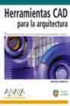 Inmaswan.es Herramientas Cad Para La Arquitectura (Incluye Cd) (Diseño Y Crea Tividad) Image