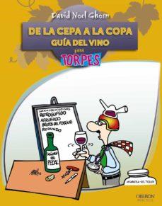 de la cepa a la copa. guia del vino: para torpes-david goshn santana-9788441528604
