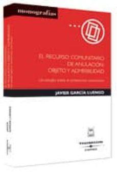 Debatecd.mx El Recurso Comunitario De Anulacion: Objeto Y Admisibilidad: Un E Studio Sobre El Contencioso Comunitario Image
