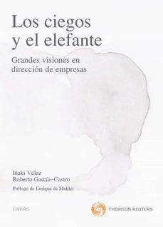 Vinisenzatrucco.it Los Ciegos Y El Elefante: Grandes Visiones En Direccion De Empres As Image