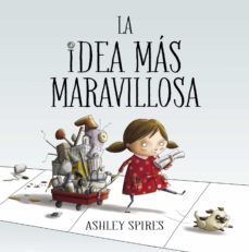 la idea mas maravillosa-ashley spires-9788448848804