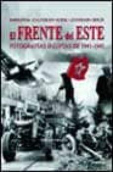 Valentifaineros20015.es El Frente Del Este: Fotografias Ineditas De 1941-1945 Image
