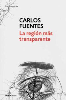 Libro en línea para descarga gratuita LA REGION MAS TRANSPARENTE (Spanish Edition) de CARLOS FUENTES PDB iBook