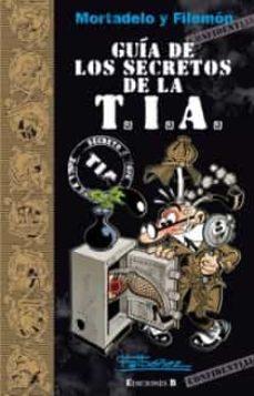 mortadelo y filemon: guia de los secretos de la t.i.a.-francisco ibañez-9788466647304