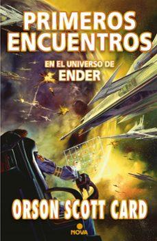 Descargas gratuitas para libros kindle PRIMEROS ENCUENTROS: ANTOLOGIA DE RELATOS (SAGA ENDER) en español 9788466656504