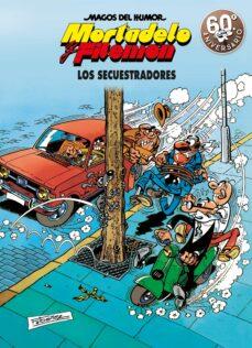 los secuestradores (magos del humor mortadelo y filemon 191)-francisco ibañez-9788466663304