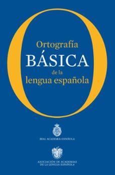 Descargar libros gratis en inglés pdf ORTOGRAFIA BASICA DE LA LENGUA ESPAÑOLA de