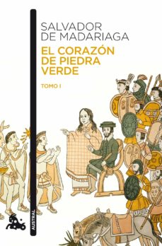 Descargas de libros de audio gratis para kindle EL CORAZON DE PIEDRA VERDE I (Literatura española) de SALVADOR DE MADARIAGA 9788467034004