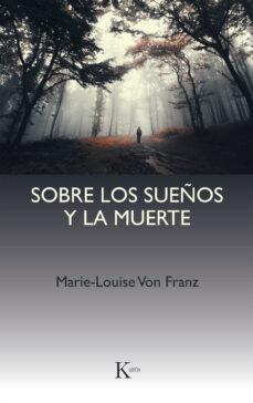 sobre los sueños y la muerte: una interpretacion junguiana-marie-louise von franz-9788472452404