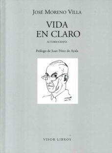 Descargas gratuitas de libros electrónicos en inglés VIDA EN CLARO de J. MORENO VILLA 9788475228204 (Spanish Edition)