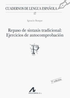 Descargar REPASO DE SINTAXIS TRADICIONAL: EJERCICIOS DE AUTOCOMPROBACION gratis pdf - leer online