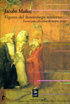 Inmaswan.es Figuras Del Desasosiego Moderno: Encrucijadas Filosoficas De Nues Tro Tiempo Image