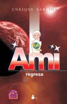 ami regresa-enrique barrios-9788478085804