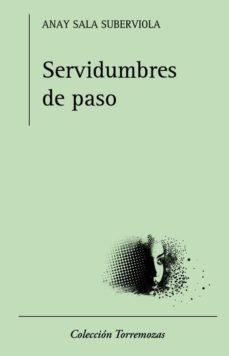 Descarga gratuita de archivos de libros electrónicos SERVIDUMBRES DE PASO 9788478396504 de ANAY SALA SUBERVIOLA (Spanish Edition)