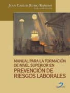 Descarga de ebooks para ipad MANUAL PARA LA FORMACION DE NIVEL SUPERIOR EN PREVENCION DE RIESG OS LABORALES 9788479787004