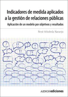 indicadores de medida aplicados a la gestión de relaciones públicas (ebook)-rené arboleda naranjo-9788481438604