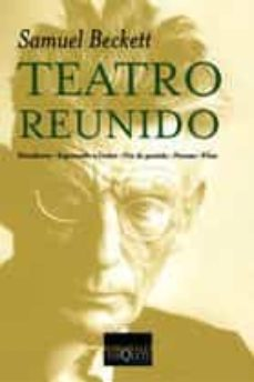 Descargas gratuitas de libros electrónicos para ematic TEATRO REUNIDO: ELEUTHERIA; ESPERANDO A GODOT; FIN DE PARTIDA; PA VESAS; FILM (Spanish Edition)