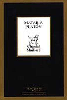 Descargar e-book francés MATAR A PLATON  de CHANTAL MAILLARD