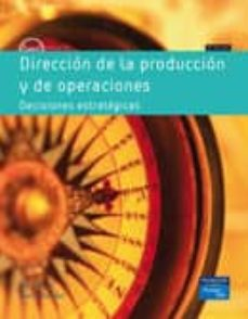 Curiouscongress.es Direccion De La Produccion Y Operaciones: Decisiones Estrategicas Image