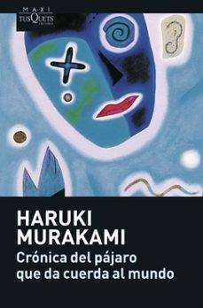 cronica del pajaro que da cuerda al mundo-haruki murakami-9788483835104