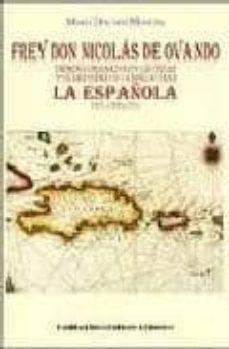 Inmaswan.es Frey Don Nicolas De Ovando, Primer Gobernador De Las Indias Y Tie Rra Firme De La Mar Oceana: La Española 1501, 1509 Y 1511 Image