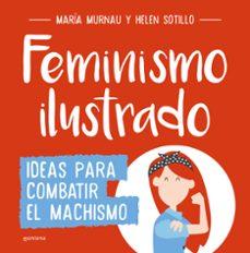 feminismo ilustrado: ideas para combatir el machismo-maria murnau-helen sotillo-9788490438404
