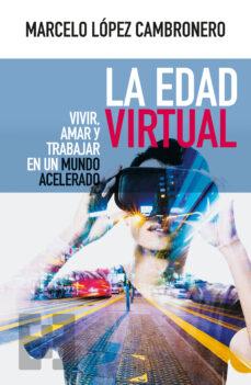Javiercoterillo.es La Edad Virtual: Vivir, Amar Y Trabajar En Un Mundo Acelerado Image