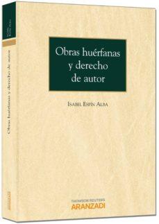 obras huérfanas y derecho de autor-isabel espin alba-9788490599204