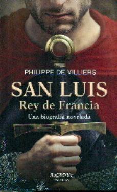 Descargar ebooks gratuitos de epub SAN LUIS REY DE FRANCIA de PHILIPPE DE VILLIERS 9788490611104