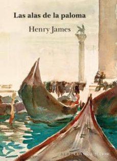 Descargas de libros de epub LAS ALAS DE LA PALOMA de HENRY JAMES