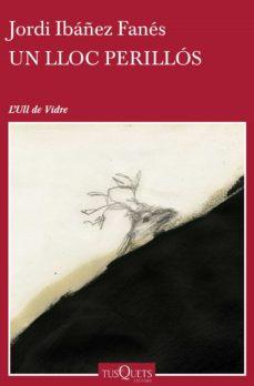 un lloc perillós (ebook)-jordi ibañez fanes-9788490663004
