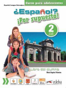 Libros para descargar gratis para ipad. ¿ESPAÑOL? ¡POR SUPUESTO! 2 / A2 de MARIA ANGELES PALOMINO