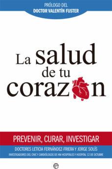 Descargas ebooks txt LA SALUD DE TU CORAZON de LETICIA FERNANDEZ-FRIERA, JORGE SOLIS in Spanish