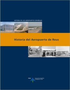 Historia Del Aeropuerto De Reus Luis Utrilla Comprar Libro 9788492499304
