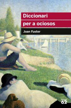 Descargar libro Kindle ipad DICCIONARI PER A OCIOSOS 9788492672004 en español