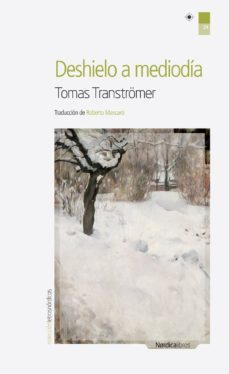 deshielo a mediodia-tomas tranströmer-tomas tranströmer-9788492683604