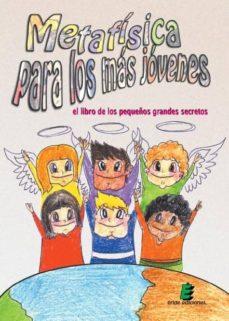 Iguanabus.es Metafisica Para Los Mas Jovenes: El Libro De Los Pequeños Grandes Secretos Image
