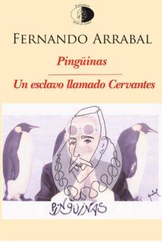 Ebooks zip descarga gratuita PINGÜINAS / UN ESCLAVO LLAMADO CERVANTES FB2 MOBI