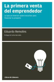 la primera venta del emprendedor-eduardo remolins-9788493830304