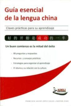 guia esencial de la lengua china - claves practicas para su aprendizaje-9788494081804
