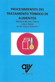 procedimientos del tratamiento térmico de alimentos-william r. miranda-zamora-gary s. tucker-9788494782404