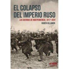 el colapso del imperio ruso: las guerras de independencia, 1917 - 1927-ruben serrano villamor-9788494864704