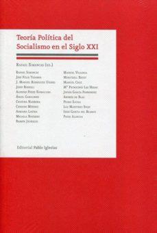 teoria politica del socialismo en el siglo xxi-rafael simancas-9788495886804