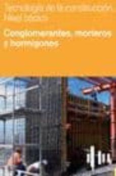 Relaismarechiaro.it Tecnologia De La Construccion Nivel Basico (Vol. Ii): Conglomeran Tes, Morteros Y Hormigones Image
