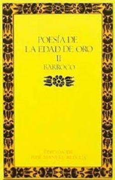 Descarga gratuita de libro completo POESIA DE LA EDAD DE ORO II: BARROCO de  9788497408004 (Spanish Edition)