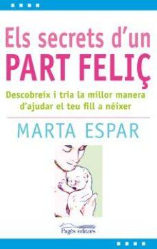 Los mejores audiolibros para descargar ELS SECRETS D UN PART FELIÇ PDF de MARTA ESPAR en español 9788497799904