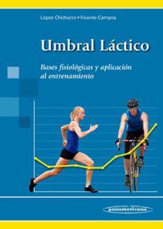 Libros digitales gratis para descargar. UMBRAL LACTICO  de JOSE LOPEZ CHICHARRO 9788498351804