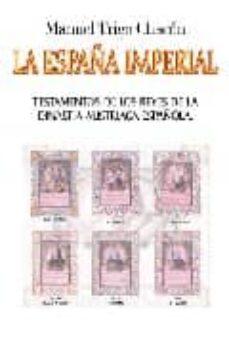 Lofficielhommes.es La España Imperial: Testamentos De Los Reyes De Dinastia Austriac A Española Image