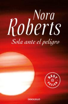 Ebook pdf epub descargas SOLA ANTE EL PELIGRO de NORA ROBERTS 9788499083704 (Literatura española) DJVU MOBI